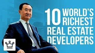 Top 10 Richest Real Estate Developers In The World