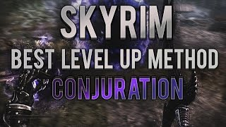SKYRIM - How To Level Up Fast - Conjuration - BEST WAY TO LEVEL UP - Skyrim Special Edition