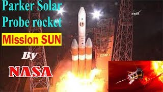 Parker Solar Probe: NASA launches mission to 'touch the Sun' #missionsun