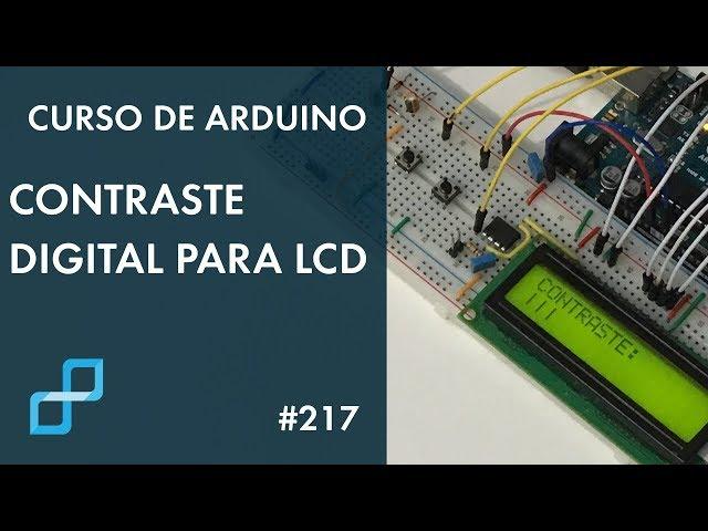 CONTRASTE DIGITAL PARA LCD NA PRÁTICA | Curso de Arduino #217