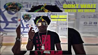 Charly Black - Dont Wait Til Mi Dead (Team Unstoppable)
