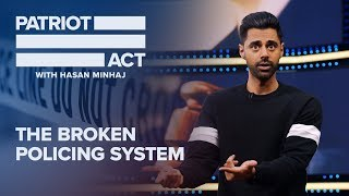The Broken Policing System | Patriot Act with Hasan Minhaj | Netflix