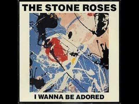 The Stone Roses - I Wanna Be Adored