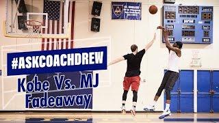 #AskCoachDrew: Kobe Bryant Fadeaway Vs. Michael Jordan Fadeaway.