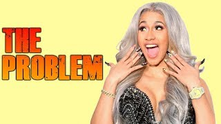The PROBLEM With Cardi B