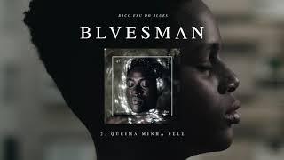 02. Baco Exu do Blues - Queima Minha Pele (ft. Tim Bernardes)
