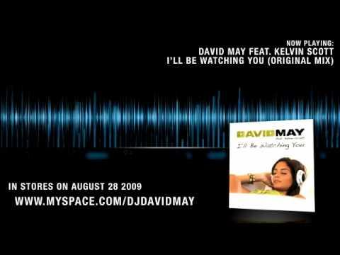 David May feat. Kelvin Scott - I'll Be Watching You (Original)