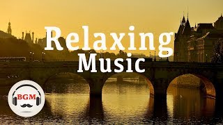 Relaxing Music - Guitar & Piano Music - Peaceful Music - Background Music