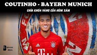 Coutinho Cập Bến Bayern Munich – Chìa Khóa Vàng Của Hùm Xám