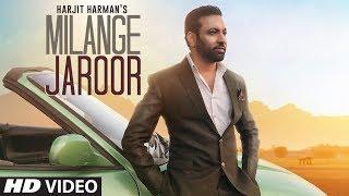Milange Jaroor – Harjit Harman