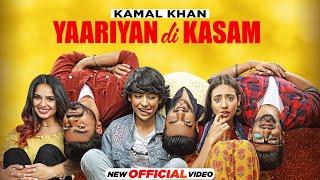 Yaariyan Di Kasam – Kamal Khan (Yaar Anmulle Returns)