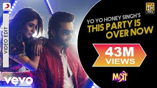 This Party Is Over Now – Yo Yo Honey Singh