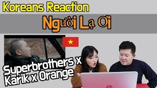 Superbrothers x Karik x Orange - Người Lạ Ơi Reaction [Koreans React] / Hoontamin