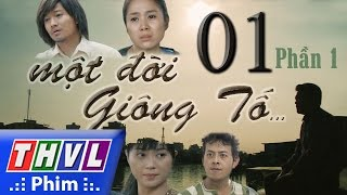 THVL | Một đời giông tố - Tập 1: Phần 1
