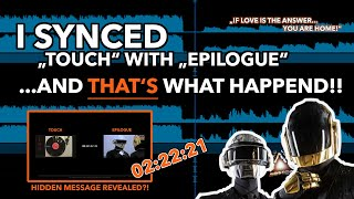 "Daft Punk's hidden secret in ""Epilogue"" revealed? - This happens when you sync Touch with Epilogue"