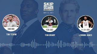 Tim Tebow, Tom Brady, LeBron James (5.12.21) | UNDISPUTED Audio Podcast