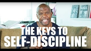 TERRY CREWS' 5 KEYS TO SELF DISCIPLINE!!!