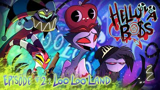 HELLUVA BOSS - Loo Loo Land // S1: Episode 2