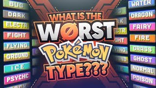 What Is The Worst Pokemon Type?