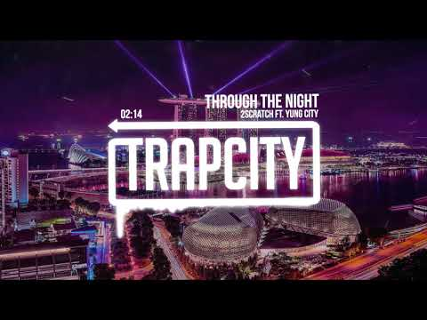 2Scratch - Through The Night (ft. Yung City)
