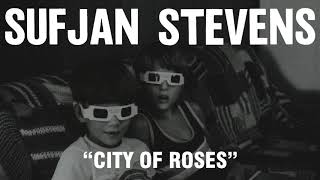 Sufjan Stevens - City of Roses (Official Audio)