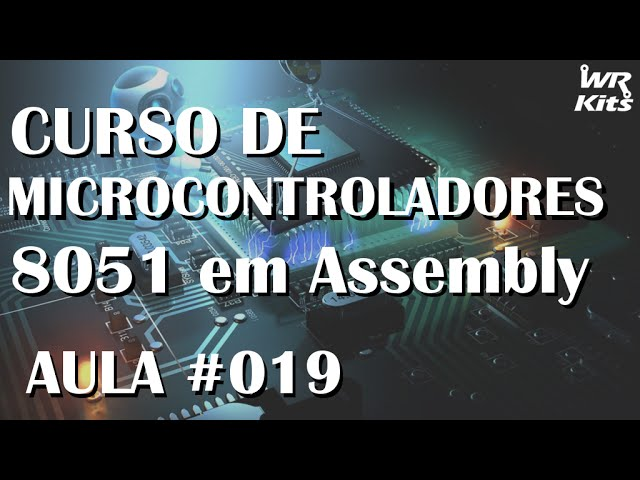 AS INTERRUPÇÕES DO 8051 | Assembly para 8051 #019