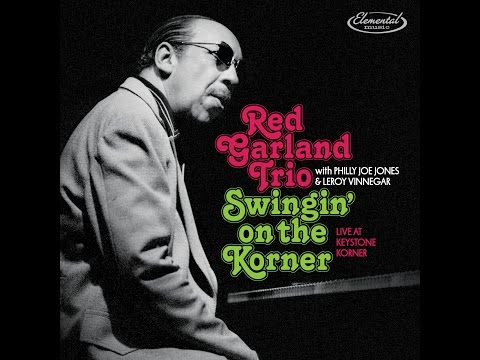 Red Garland Trio with Philly Joe Jones and Leroy Vinnegar Swingin' on the Korner, Live at the Keysto