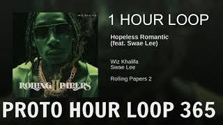(Official) Wiz Khalifa & Swae Lee Hopeless Romantic 1 Hour Loop W/ LYRIC