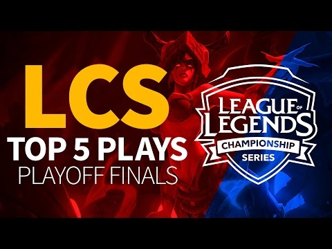 Top 5 Plays - Playoff Finals - League of Legends