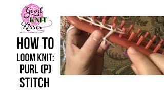How to Loom Knit: Purl (p) Stitch (Closed Captions CC)