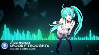▶[Electro] ★ Ghost'n'Ghost - Spooky Thoughts [Argofox Release] (Copyright Free Music)