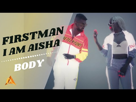 I am Aisha, F1rstman & Shanee - Body
