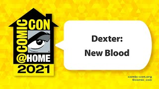 Dexter: New Blood   Comic-Con@Home 2021