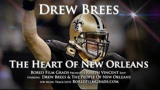Drew Brees - The Heart Of New Orleans