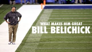 Bill Belichick: What Makes Him Great