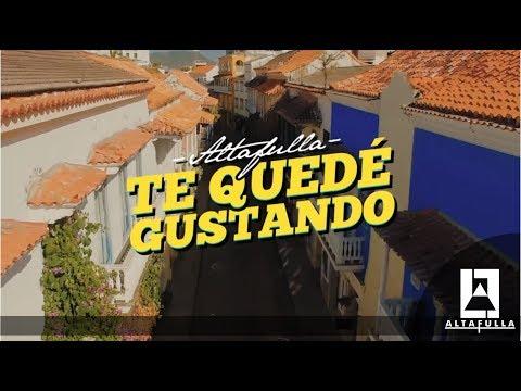 Altafulla - Te Quedé Gustando (Video Oficial)