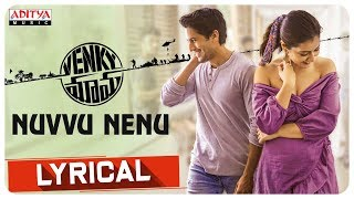 Nuvvu Nenu Lyrical- Venky Mama Movie: Naga Chaitanya, Raa..