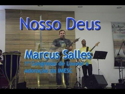 Baixar Nosso Deus - Marcus Salles - 1º Congresso de Louvor e Adoração da IMESC