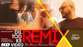 Dil Tod Ke (Remix) B Praak Ft DJ Yogii