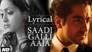 Saadi Galli Aaja Full Song With Lyrics | Ayushmann Khurrana, Kunaal Roy Kapur
