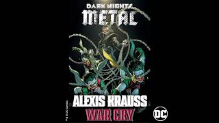 Alexis Krauss – War Cry (from DC's Dark Nights: Metal Soundtrack) [Official HD Audio]