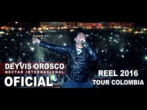 REEL 2016 DEYVIS OROSCO Y SU GRUPO NECTAR INTERNACIONAL TOUR COLOMBIA HD