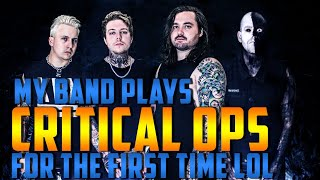 My band tries Critical Ops for the first time - EXPLICIT LOL - The Browning