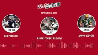 Dak Prescott, Ravens/Chiefs preview, Aaron Rodgers | SPEAK FOR YOURSELF audio podcast (9.16.21)