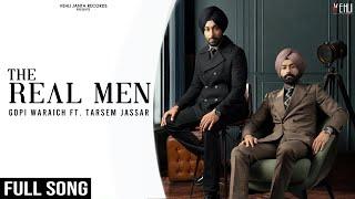 THE REAL MEN Gopi Waraich Ft Tarsem jassar