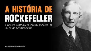A Incrível História de John D. Rockefeller - O Rei do Petróleo | Empreendedorismo