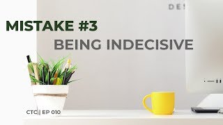 Being Indecisive is Killing Your Growth | Creative Time Chamber Ep 010