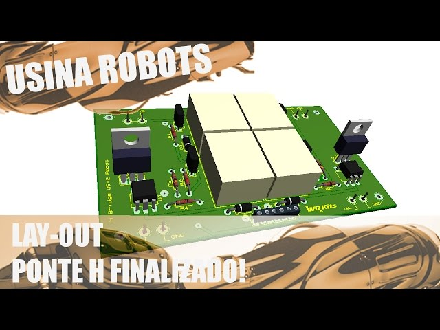 LAY OUT DA PONTE H CONCLUÍDO! | Usina Robots US-2 #010