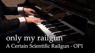 Only my Railgun - To aru kagaku no railgun OP1 [full version] [piano]
