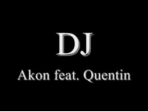 DJ Akon feat. Quentin HQ